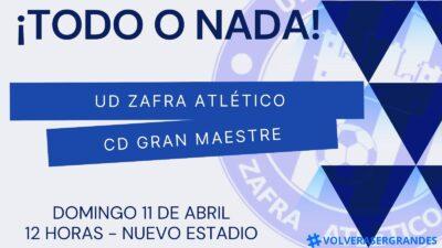 Cartel del partido Zafra Atlético - Gran Maestre